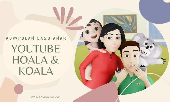 Kumpulan Lagu Anak-Anak di Youtube Hoala dan Koala