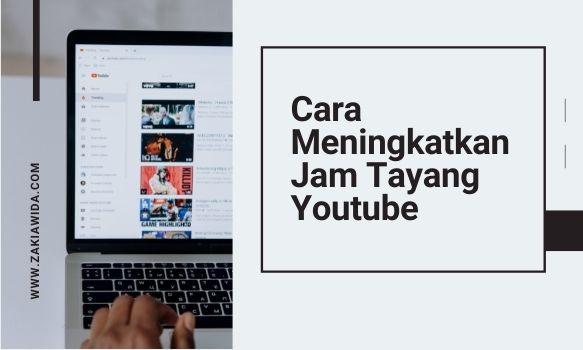 Meningkatkan Jam Tayang Youtube