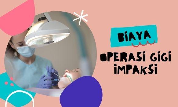 Biaya Operasi Gigi Impaksi di Dokter Bedah Mulut