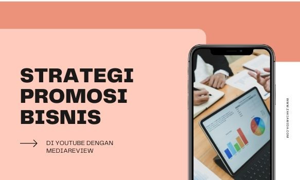 Strategi Promosi Bisnis di Youtube dengan Mediareview